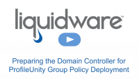 Preparing the Domain Controller for ProfileUnity Group Policy Deployment